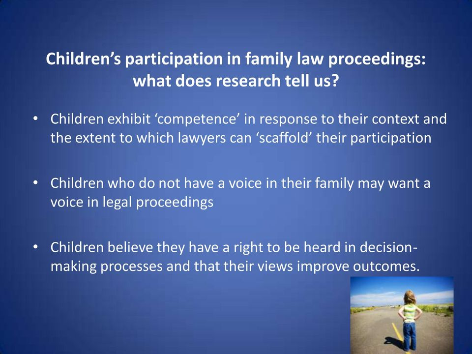 scaffold their participation Children who do not have a voice in their family may want a voice in