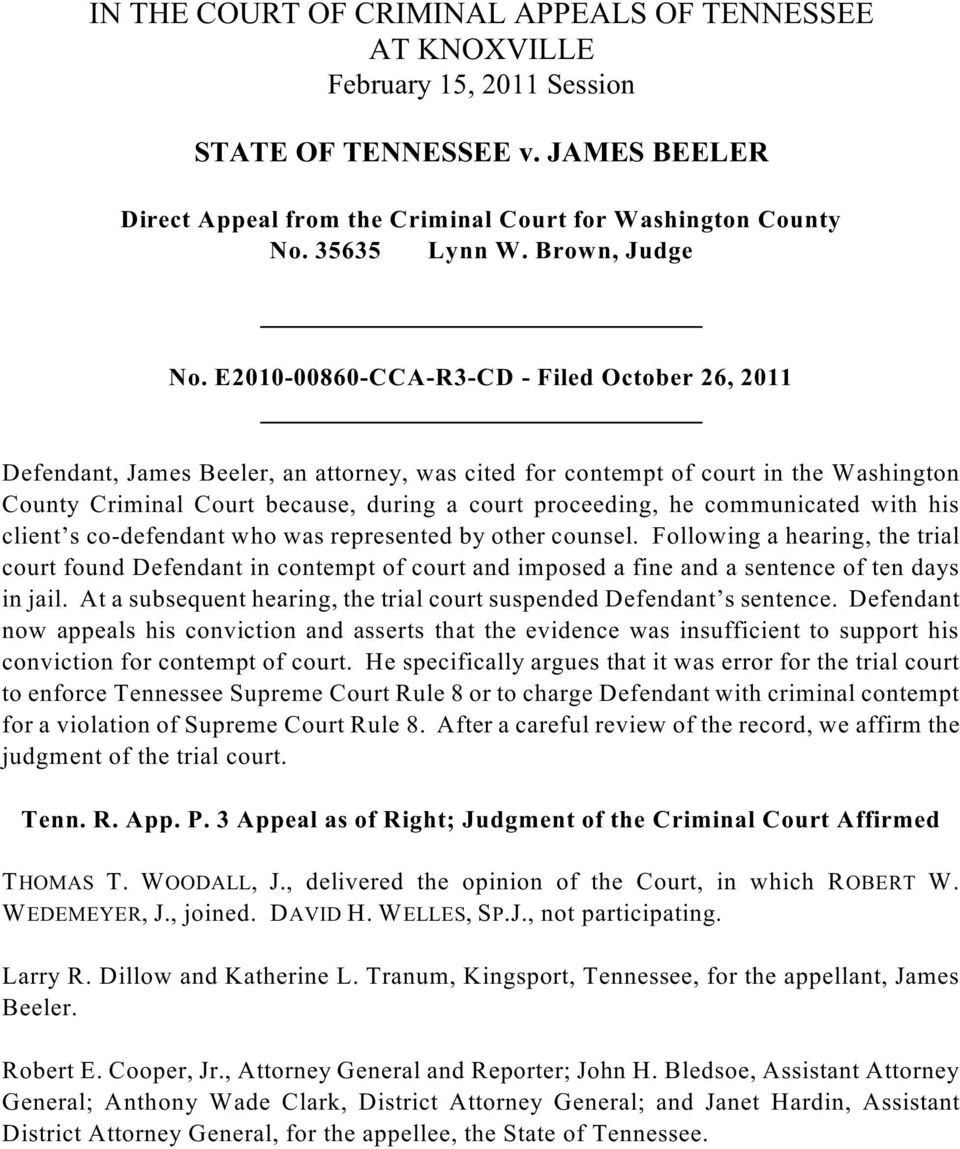 E2010-00860-CCA-R3-CD - Filed October 26, 2011 Defendant, James Beeler, an attorney, was cited for contempt of court in the Washington County Criminal Court because, during a court proceeding, he