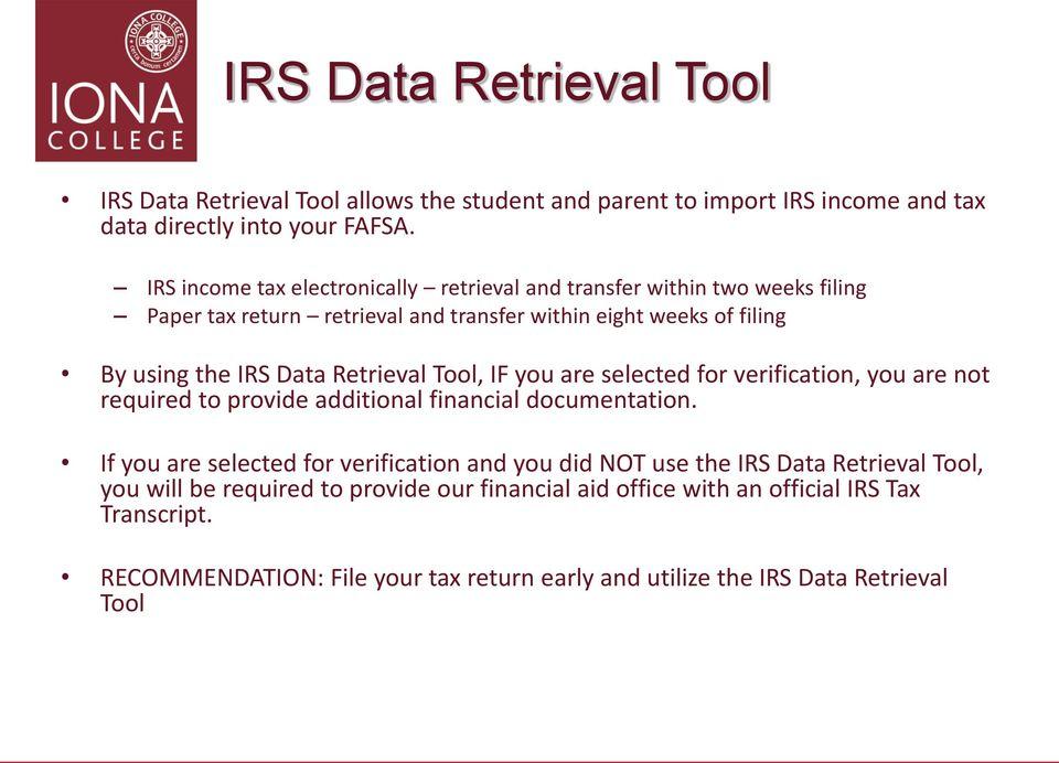 Retrieval Tool, IF you are selected for verification, you are not required to provide additional financial documentation.