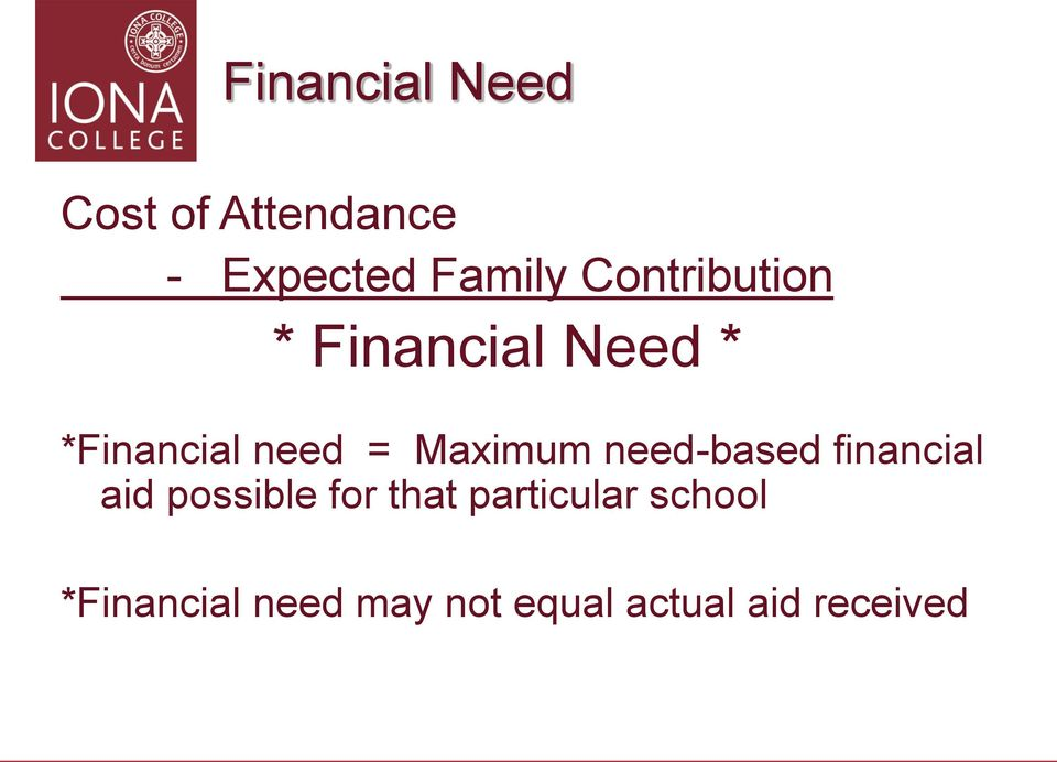 Maximum need-based financial aid possible for that