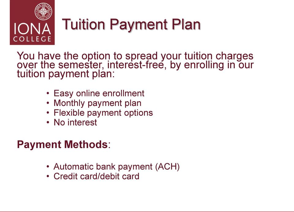 plan: Easy online enrollment Monthly payment plan Flexible payment options