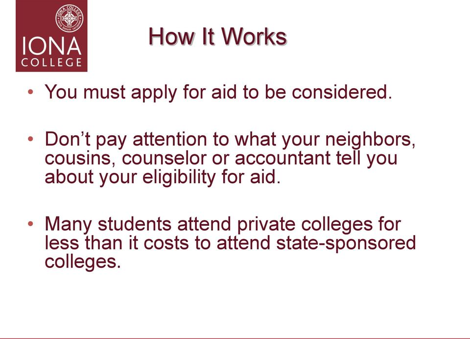 accountant tell you about your eligibility for aid.