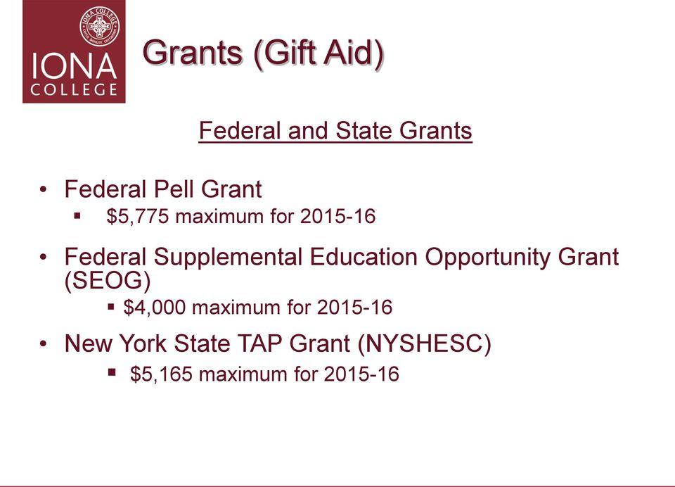 Education Opportunity Grant (SEOG) $4,000 maximum for