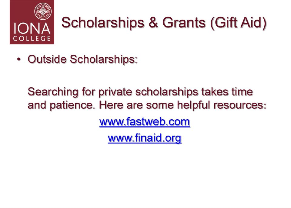 scholarships takes time and patience.