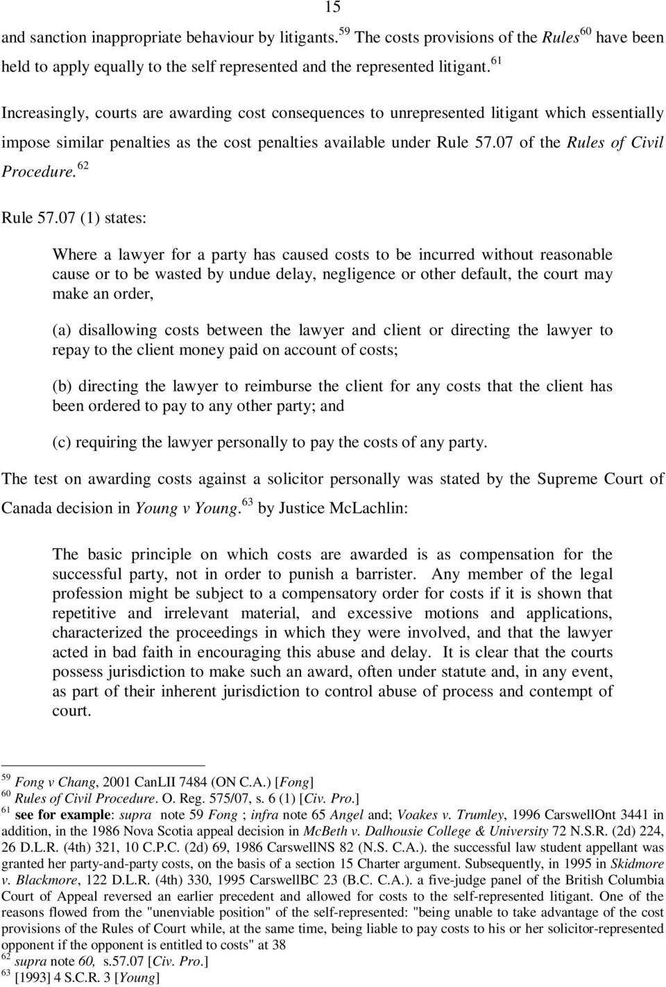 07 of the Rules of Civil Procedure. 62 Rule 57.