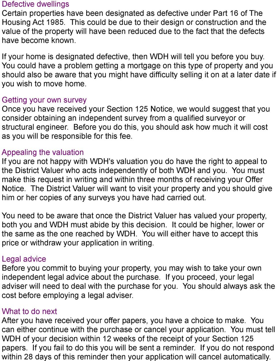 If your home is designated defective, then WDH will tell you before you buy.