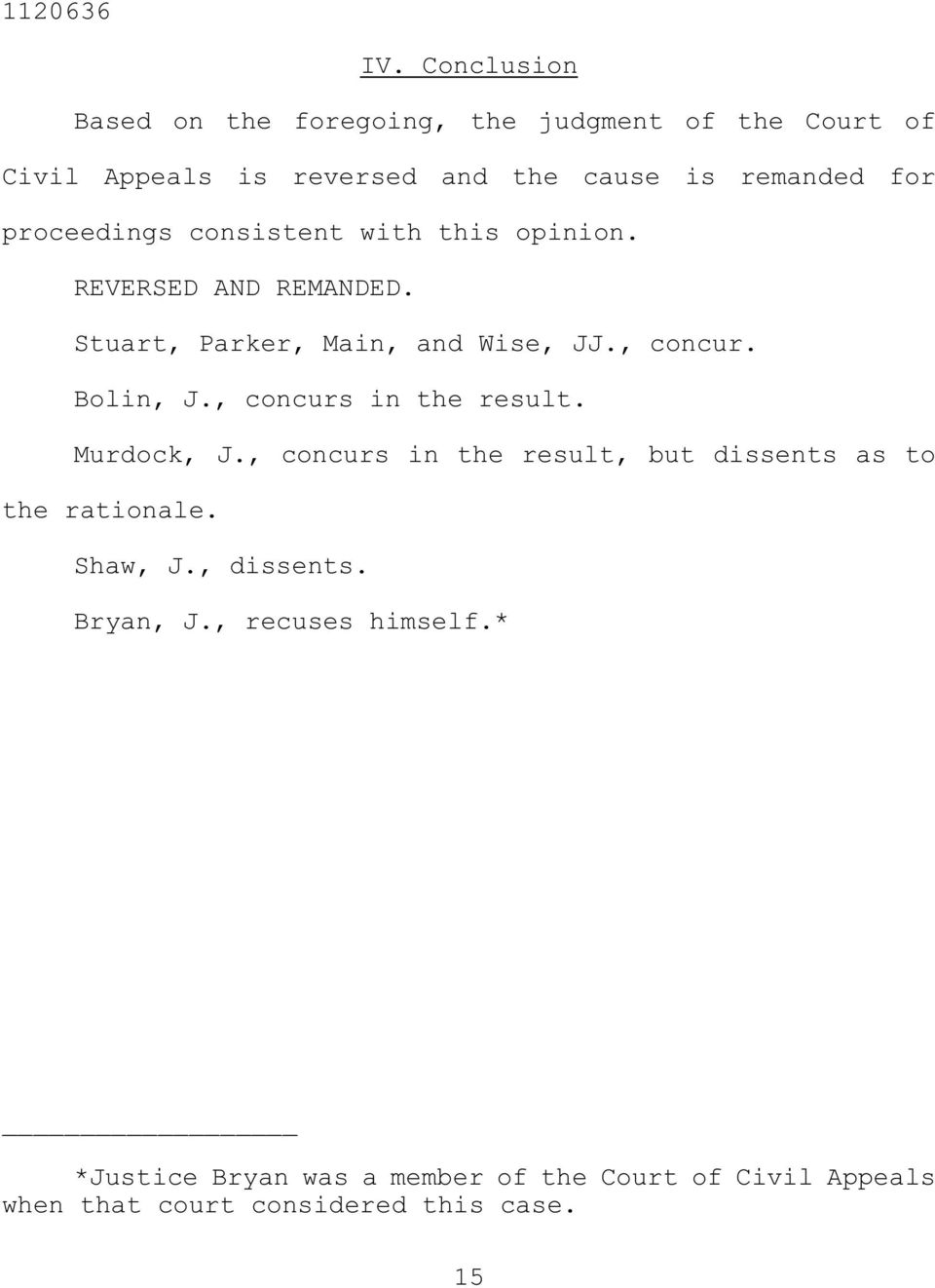 Bolin, J., concurs in the result. Murdock, J., concurs in the result, but dissents as to the rationale. Shaw, J.