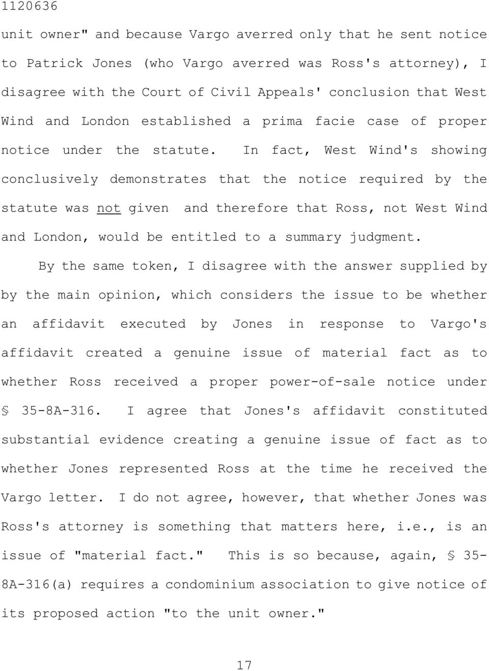 In fact, West Wind's showing conclusively demonstrates that the notice required by the statute was not given and therefore that Ross, not West Wind and London, would be entitled to a summary judgment.