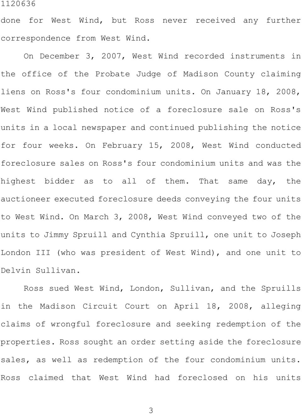On January 18, 2008, West Wind published notice of a foreclosure sale on Ross's units in a local newspaper and continued publishing the notice for four weeks.