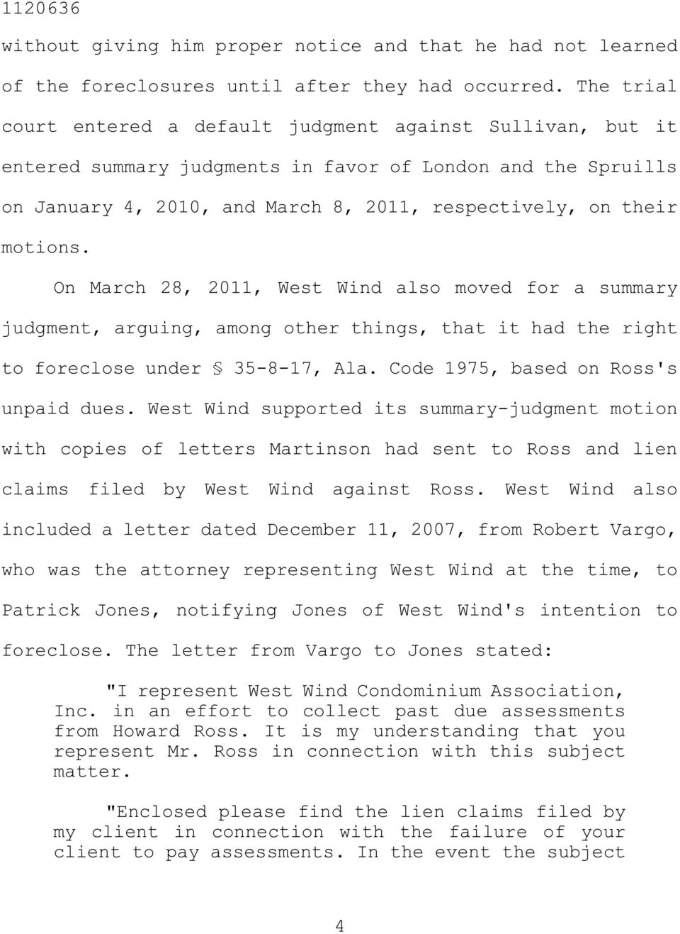 On March 28, 2011, West Wind also moved for a summary judgment, arguing, among other things, that it had the right to foreclose under 35-8-17, Ala. Code 1975, based on Ross's unpaid dues.