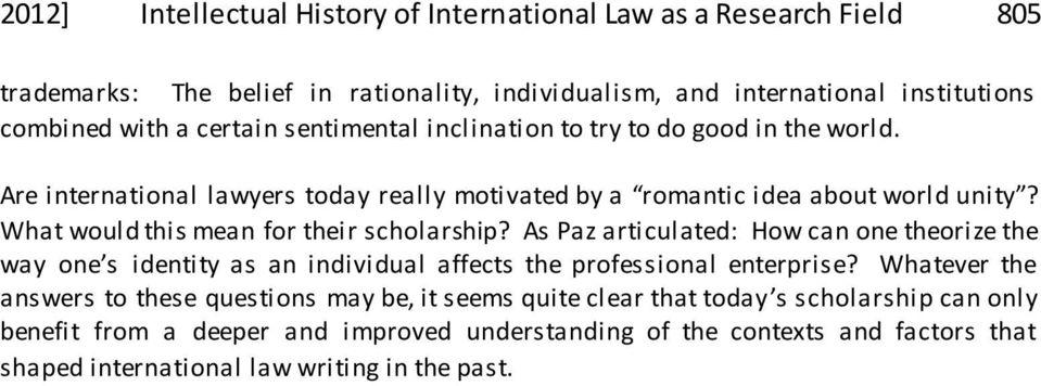 What would this mean for their scholarship? As Paz articulated: How can one theorize the way one s identity as an individual affects the professional enterprise?