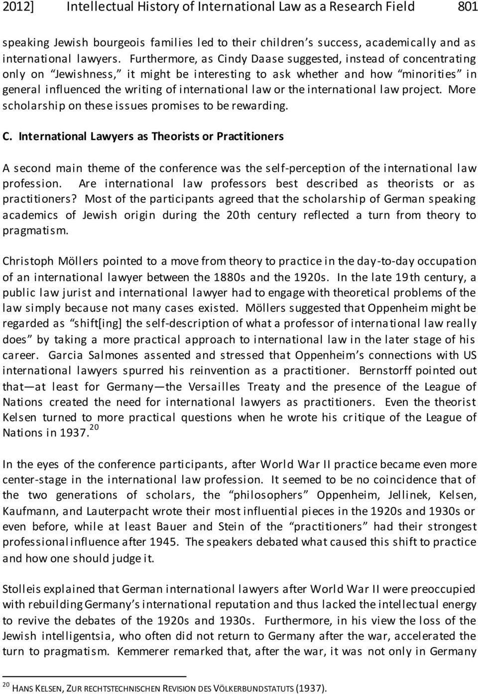the international law project. More scholarship on these issues promises to be rewarding. C.