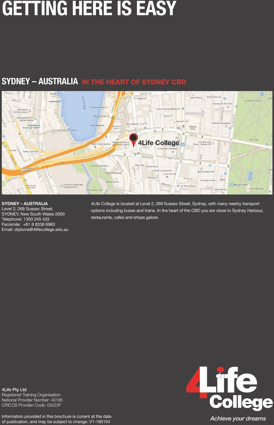 au 4Life is located at Level 2, 269 Sussex Street, Sydney, with many nearby transport options including buses and trains.