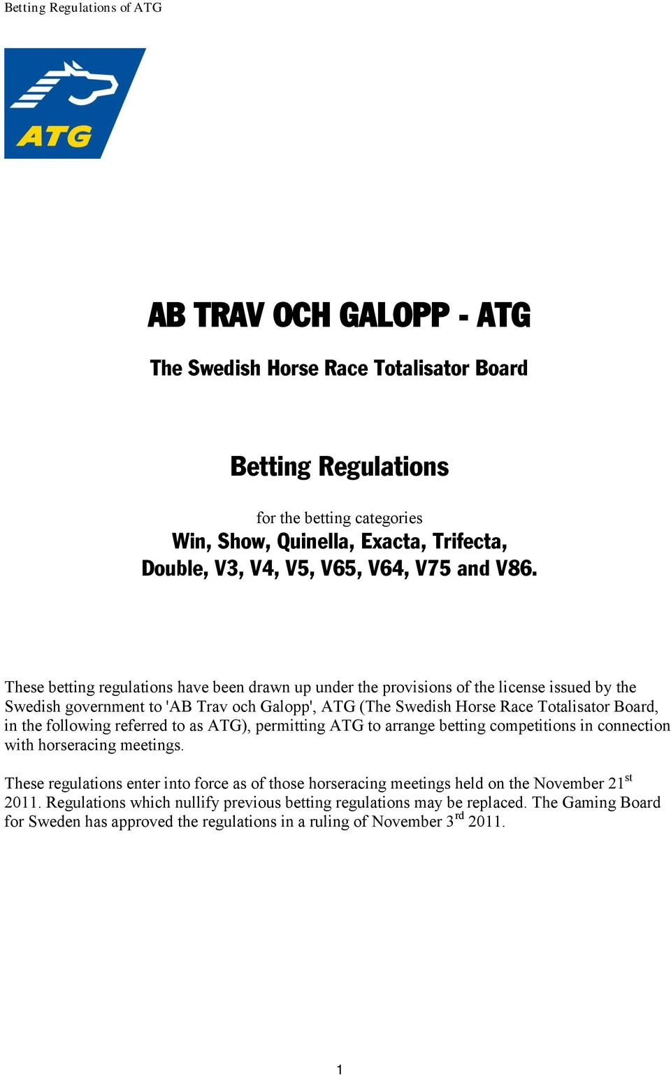 following referred to as ATG), permitting ATG to arrange betting competitions in connection with horseracing meetings.