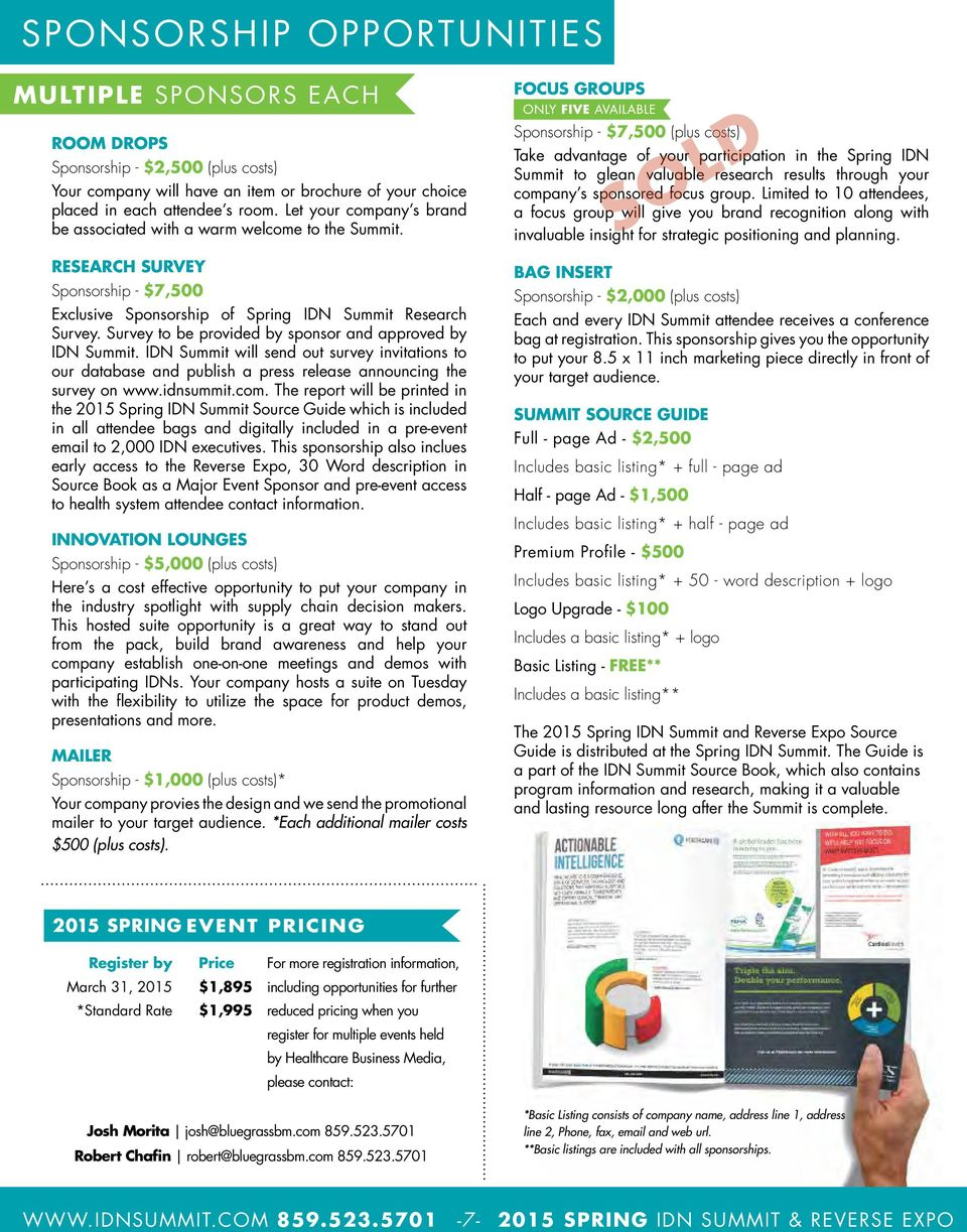 Survey to be provided by sponsor and approved by IDN Summit. IDN Summit will send out survey invitations to our database and publish a press release announcing the survey on www.idnsummit.com.