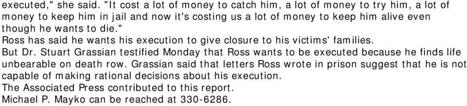 "even though he wants to die."" Ross has said he wants his execution to give closure to his victims' families. But Dr."