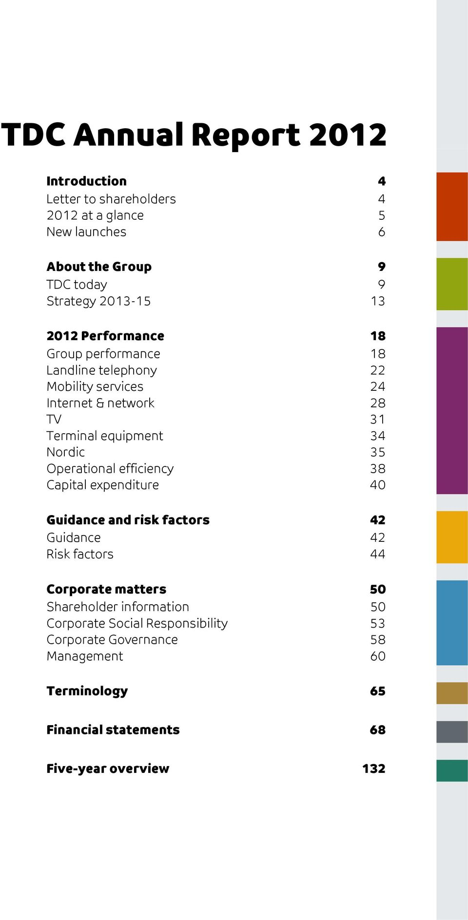 35 Operational efficiency 38 Capital expenditure 40 Guidance and risk factors 42 Guidance 42 Risk factors 44 Corporate matters 50 Shareholder