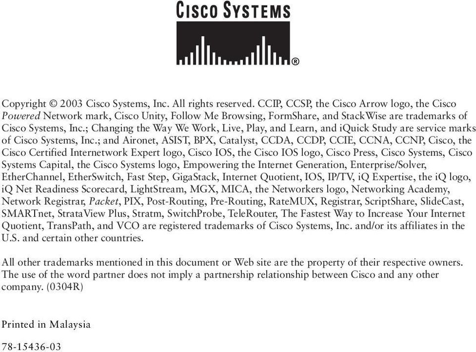 ; Changing the Way We Work, Live, Play, and Learn, and iquick Study are service marks of Cisco Systems, Inc.