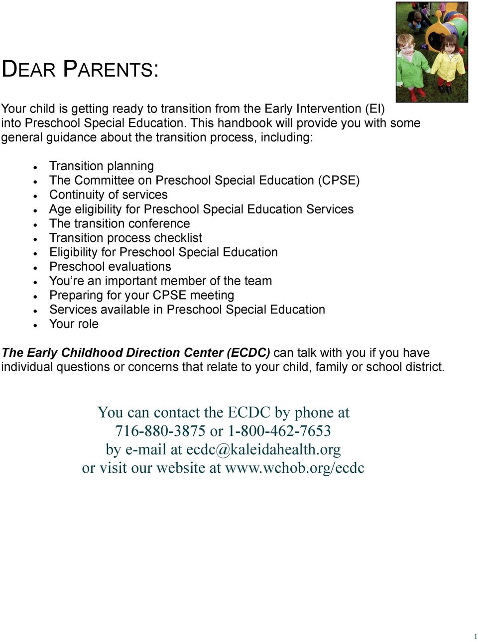 eligibility for Preschool Special Education Services The transition conference Transition process checklist Eligibility for Preschool Special Education Preschool evaluations You re an important