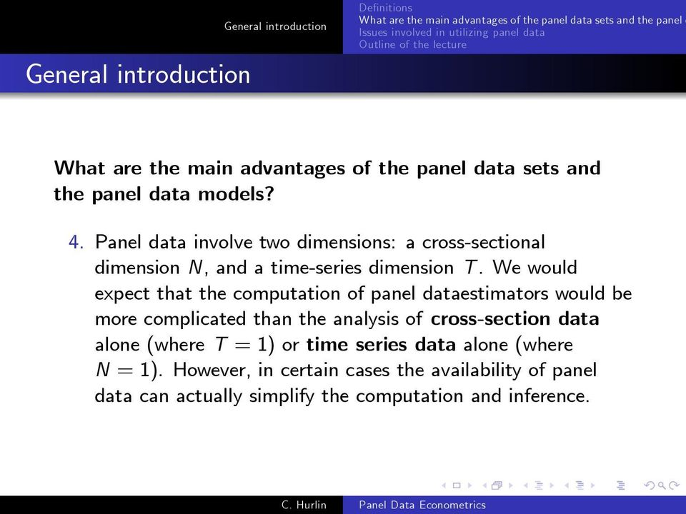 We would expect that the computation of panel dataestimators would be more complicated than the analysis of