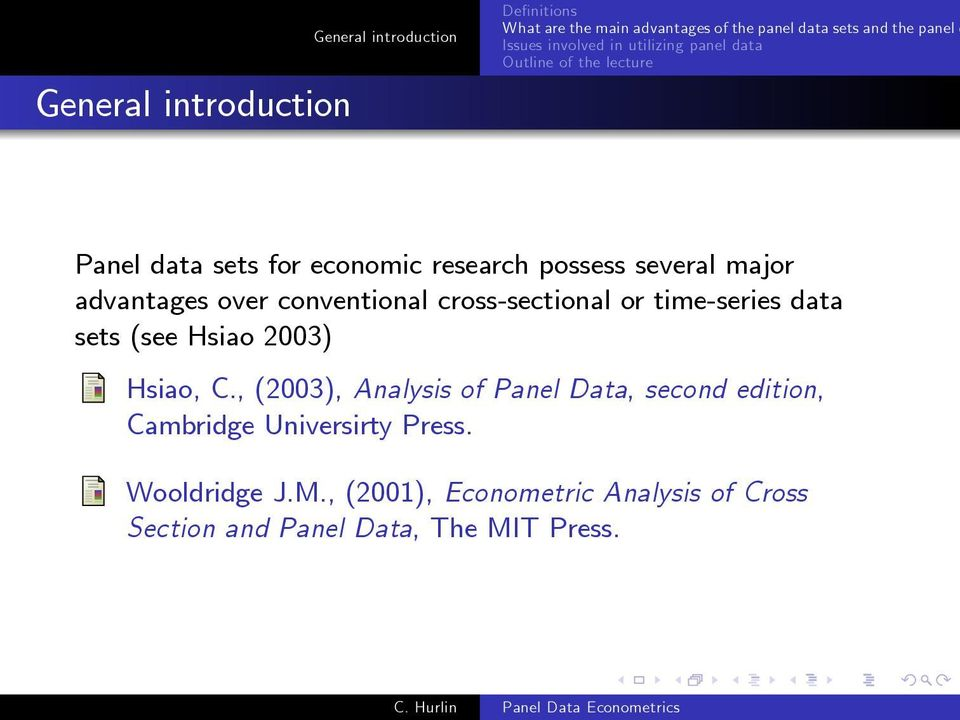 , (2003), Analysis of Panel Data, second edition, Cambridge Universirty Press.