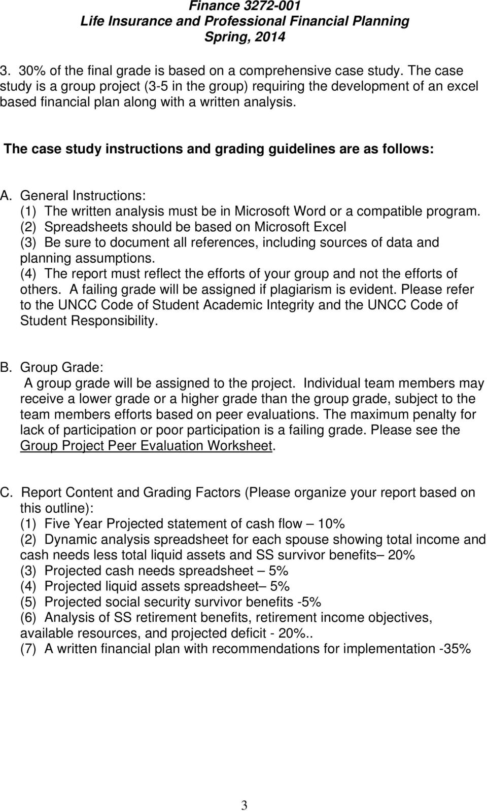 The case study instructions and grading guidelines are as follows: A. General Instructions: (1) The written analysis must be in Microsoft Word or a compatible program.