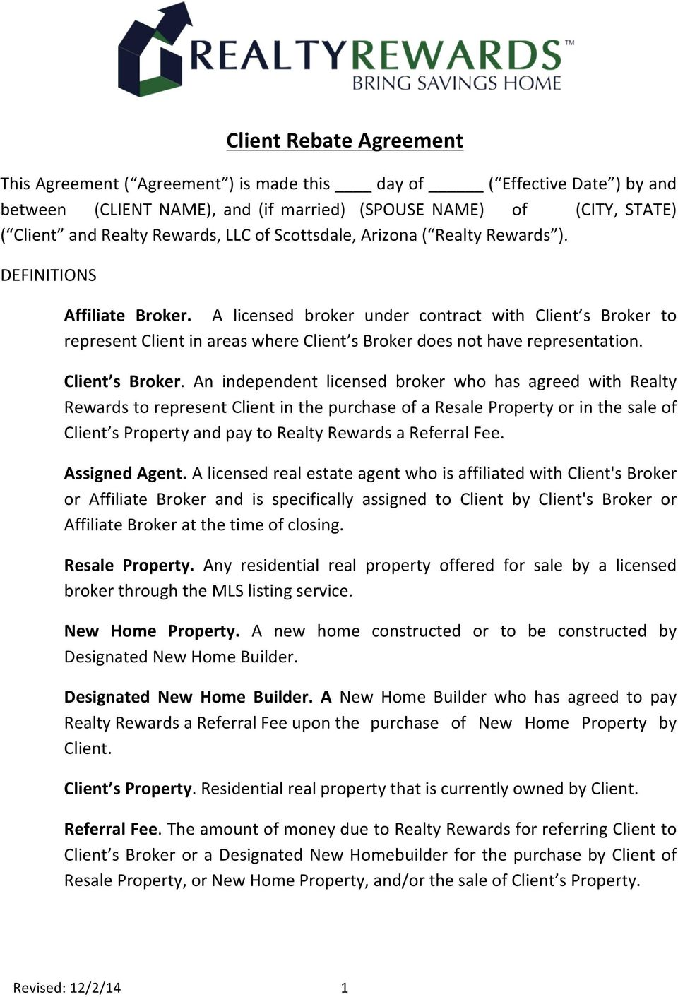 A licensed broker under contract with Client s Broker