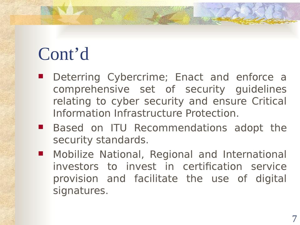 Based on ITU Recommendations adopt the security standards.