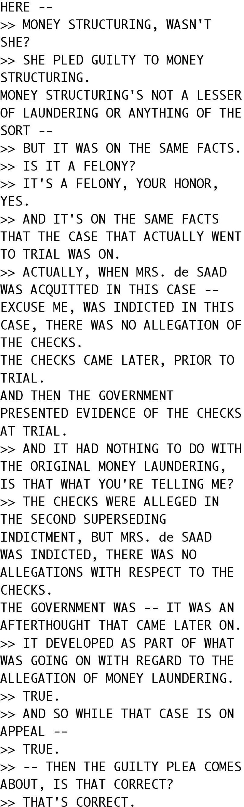 de SAAD WAS ACQUITTED IN THIS CASE -- EXCUSE ME, WAS INDICTED IN THIS CASE, THERE WAS NO ALLEGATION OF THE CHECKS. THE CHECKS CAME LATER, PRIOR TO TRIAL.