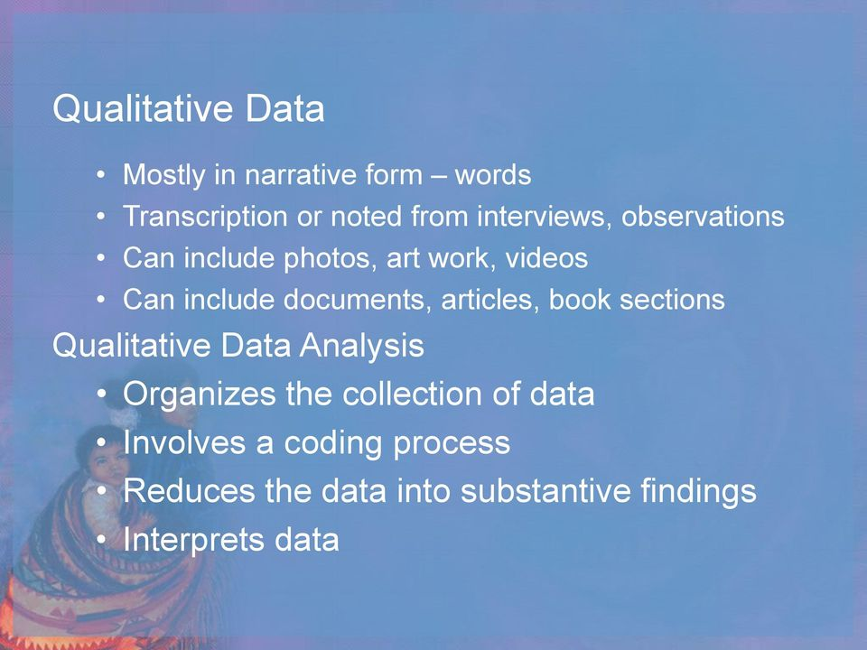 documents, articles, book sections Qualitative Data Analysis Organizes the
