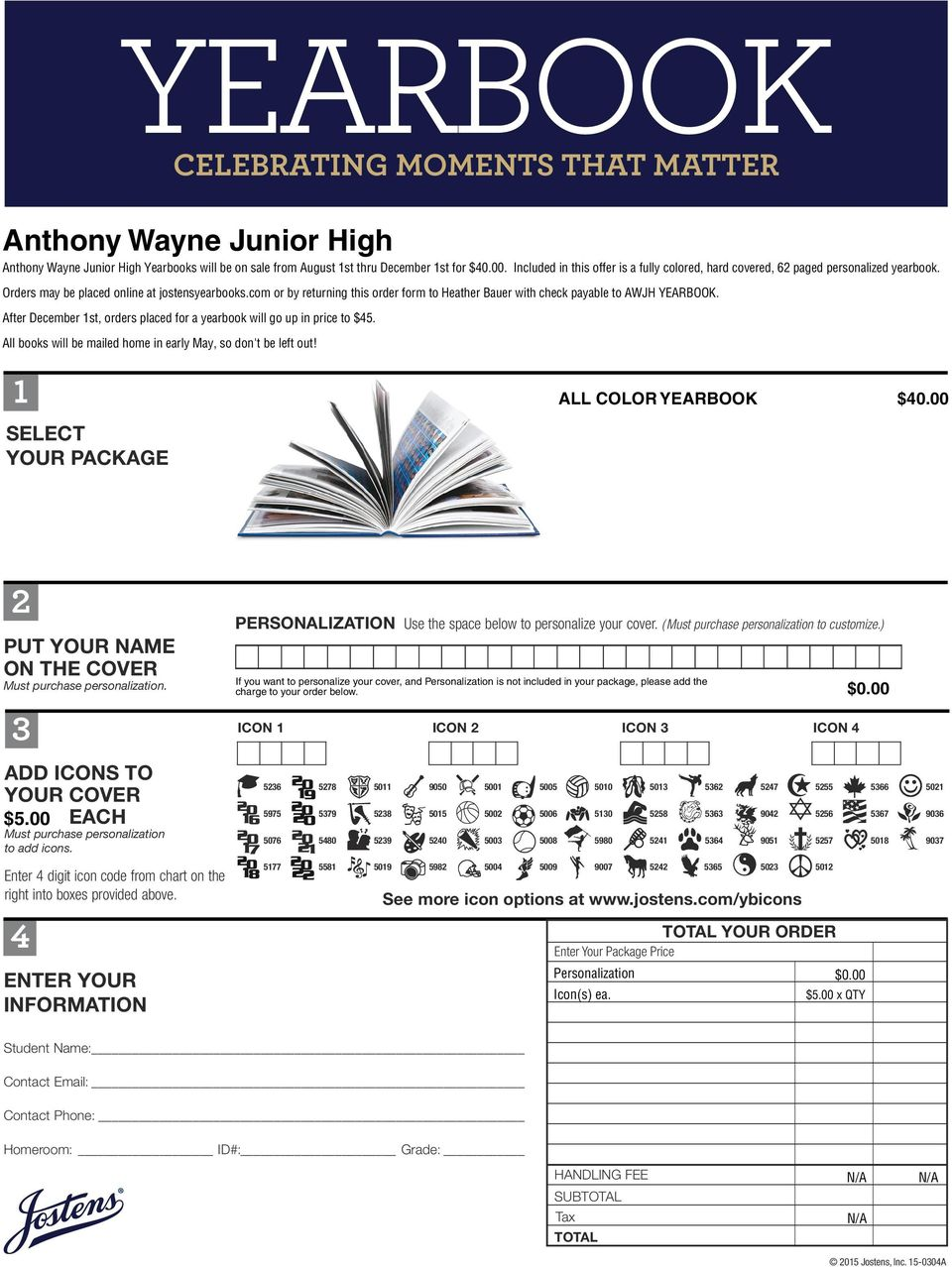 com or by returning this order form to Heather Bauer with check payable to AWJH YEARBOOK. After December 1st, orders placed for a yearbook will go up in price to $45.
