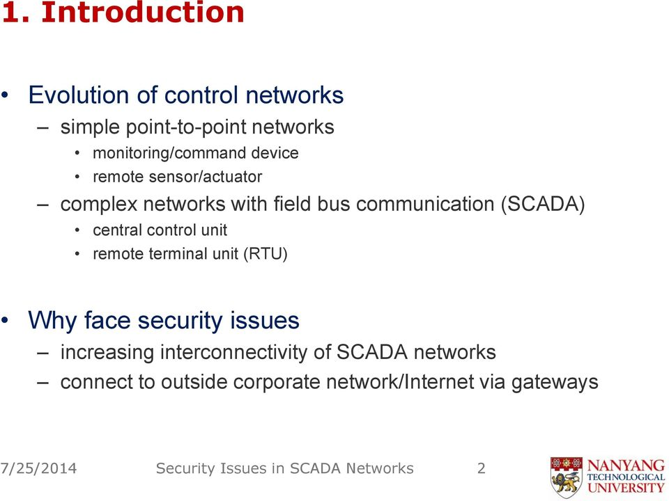unit remote terminal unit (RTU) Why face security issues increasing interconnectivity of SCADA