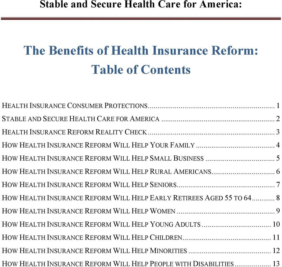 .. 5 HOW HEALTH INSURANCE REFORM WILL HELP RURAL AMERICANS... 6 HOW HEALTH INSURANCE REFORM WILL HELP SENIORS... 7 HOW HEALTH INSURANCE REFORM WILL HELP EARLY RETIREES AGED 55 TO 64.