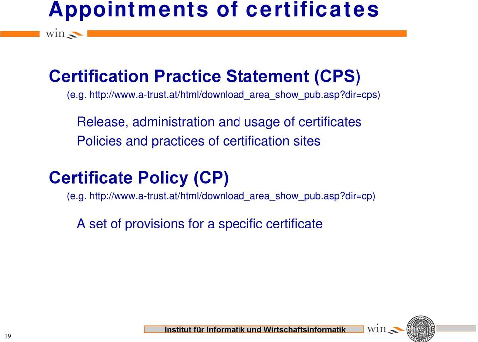 dir=cps) Release, administration and usage of certificates Policies and practices of