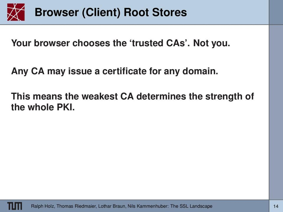 This means the weakest CA determines the strength of the whole PKI.