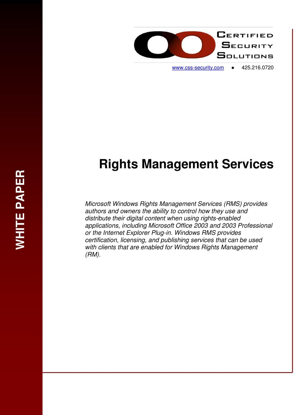distribute their digital content when using rights-enabled applications, including Microsoft Office 2003 and