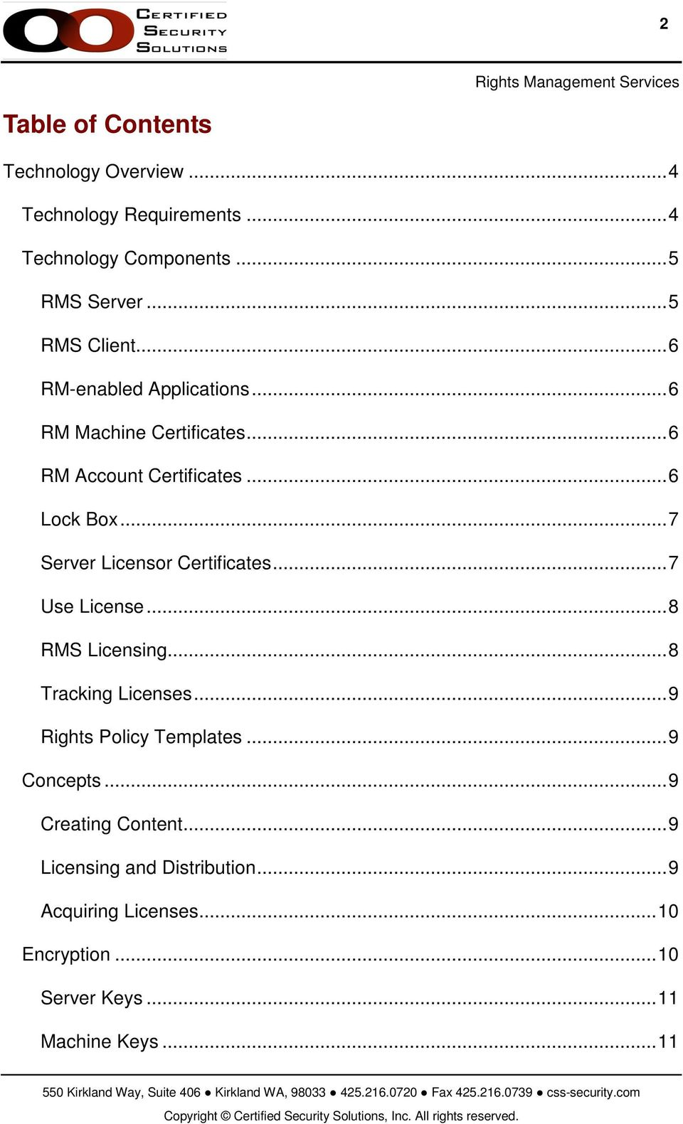 ..7 Server Licensor Certificates...7 Use License...8 RMS Licensing...8 Tracking Licenses...9 Rights Policy Templates.