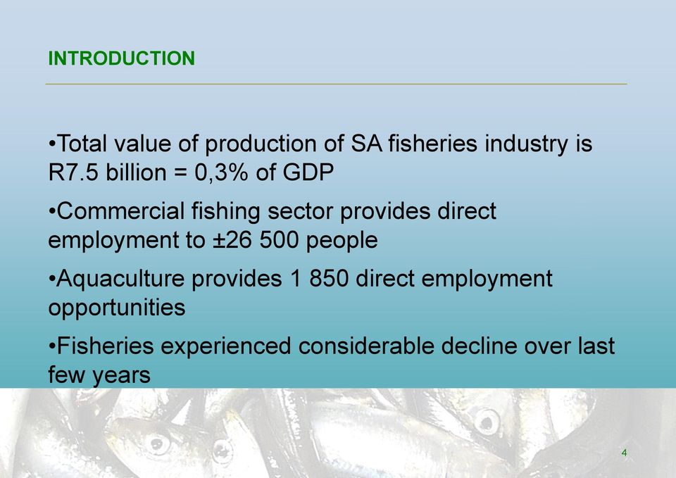 employment to ±26 500 people Aquaculture provides 1 850 direct