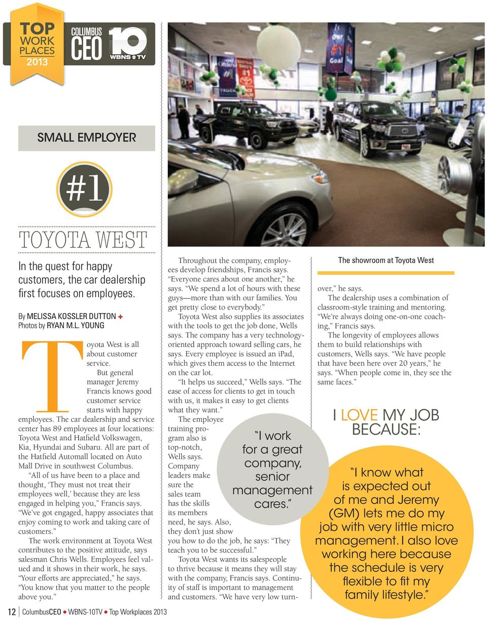 The car dealership and service center has 89 employees at four locations: Toyota West and Hatfield Volkswagen, Kia, Hyundai and Subaru.