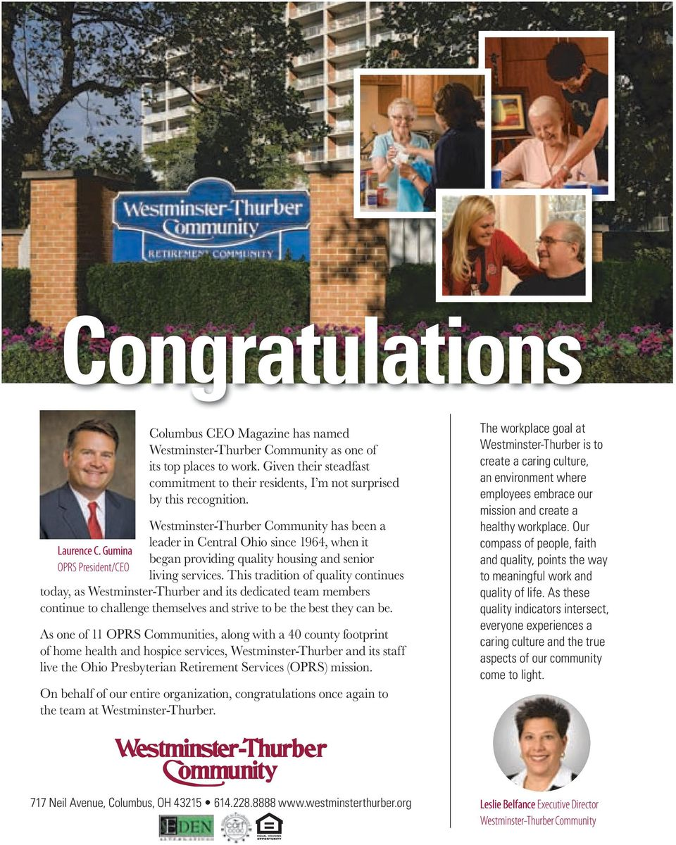 Westminster-Thurber Community has been a leader in Central Ohio since 964, when it began providing quality housing and senior living services.