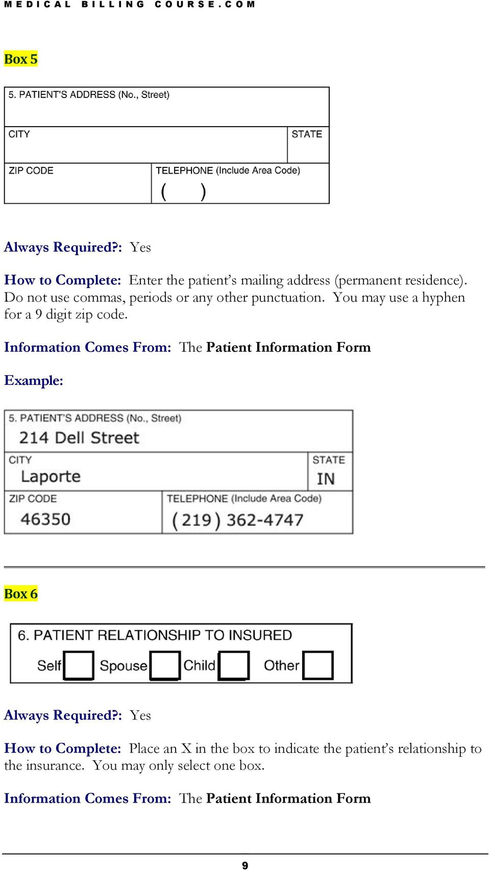 Information Comes From: The Patient Information Form Box 6 Always Required?
