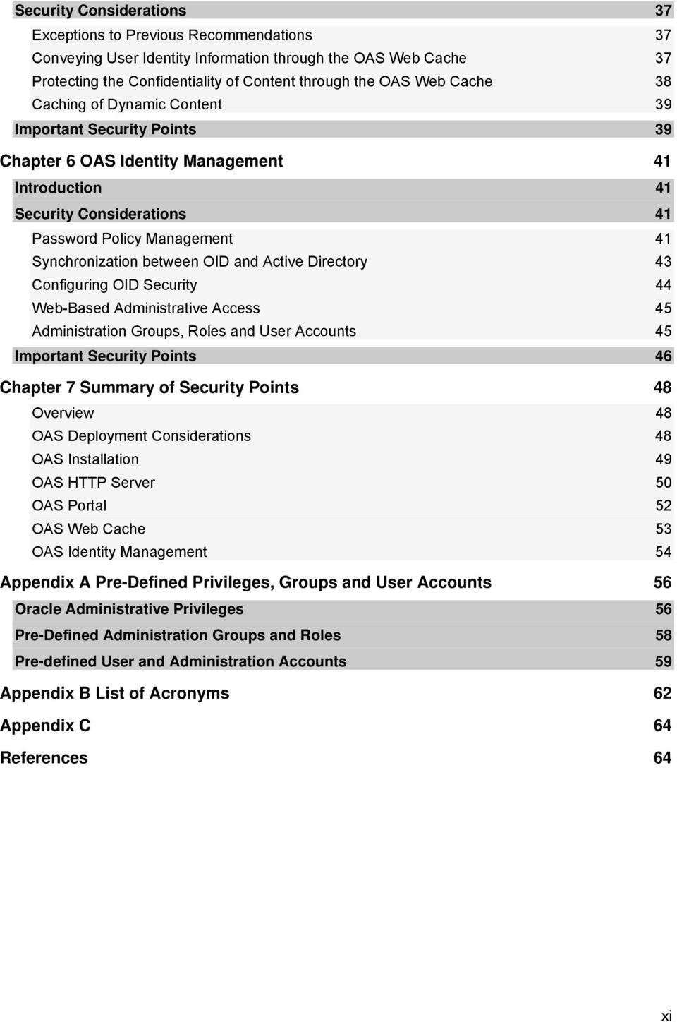 between OID and Active Directory 43 Configuring OID Security 44 Web-Based Administrative Access 45 Administration Groups, Roles and User Accounts 45 Important Security Points 46 Chapter 7 Summary of