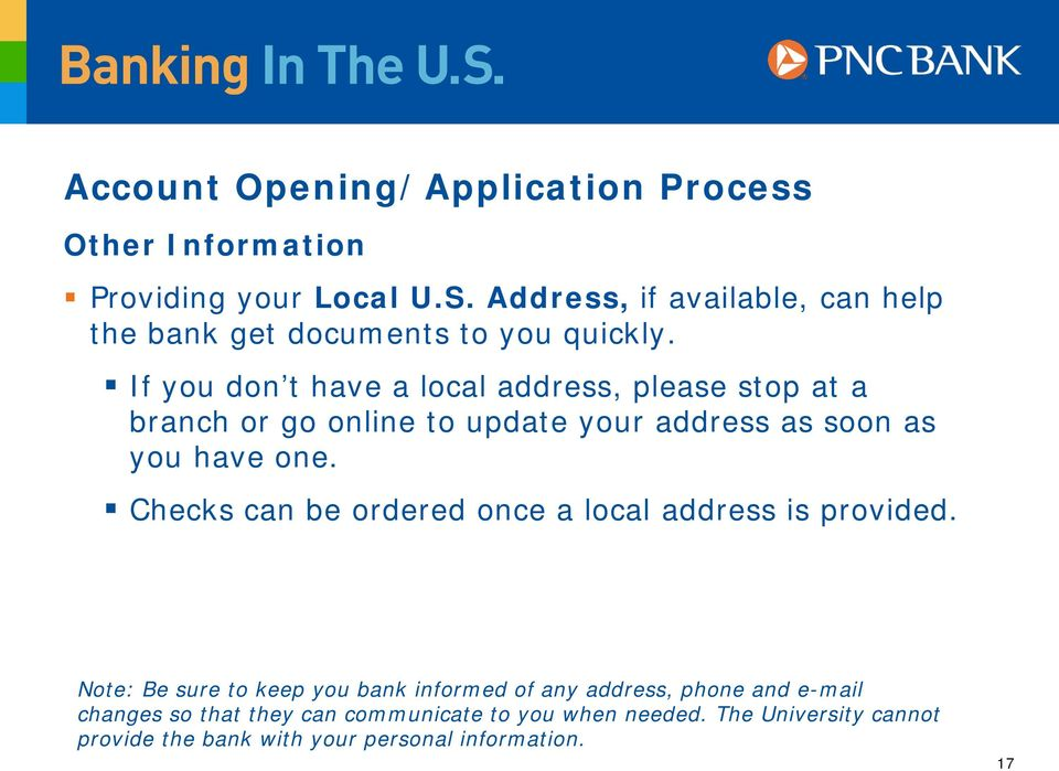 If you don t have a local address, please stop at a branch or go online to update your address as soon as you have one.