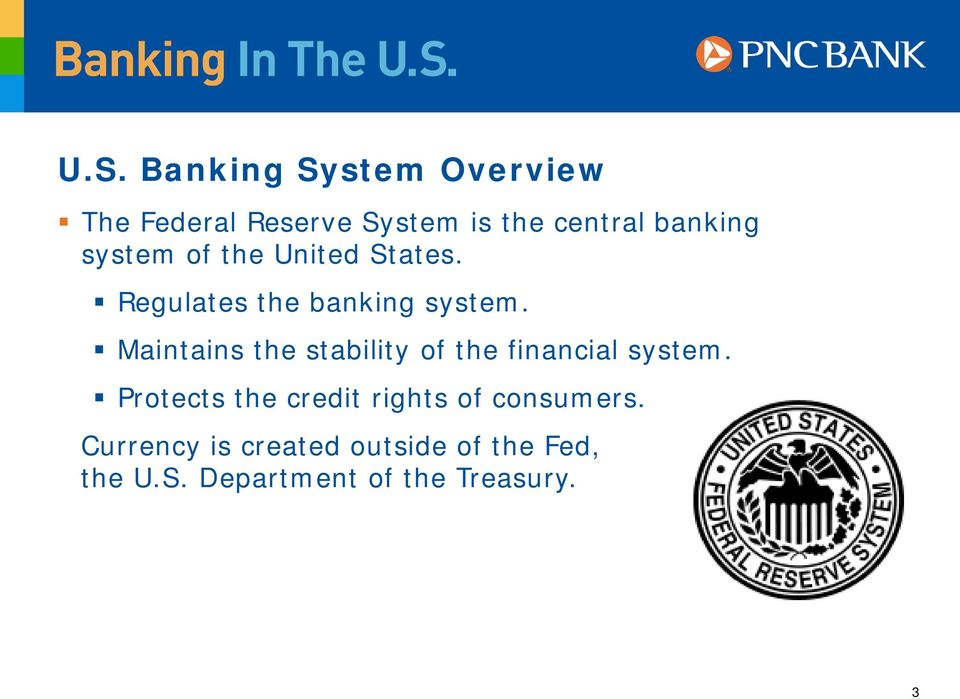 Maintains the stability of the financial system.