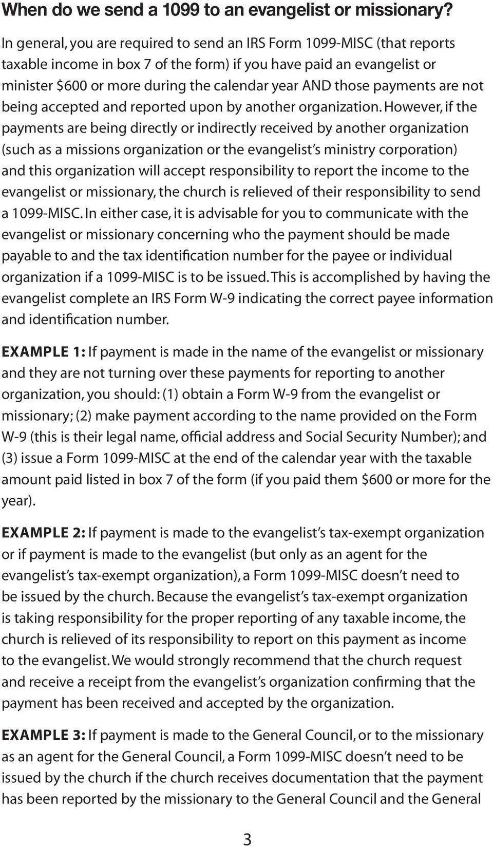 those payments are not being accepted and reported upon by another organization.