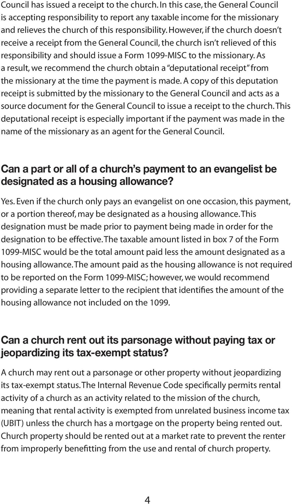 However, if the church doesn t receive a receipt from the General Council, the church isn t relieved of this responsibility and should issue a Form 1099-MISC to the missionary.