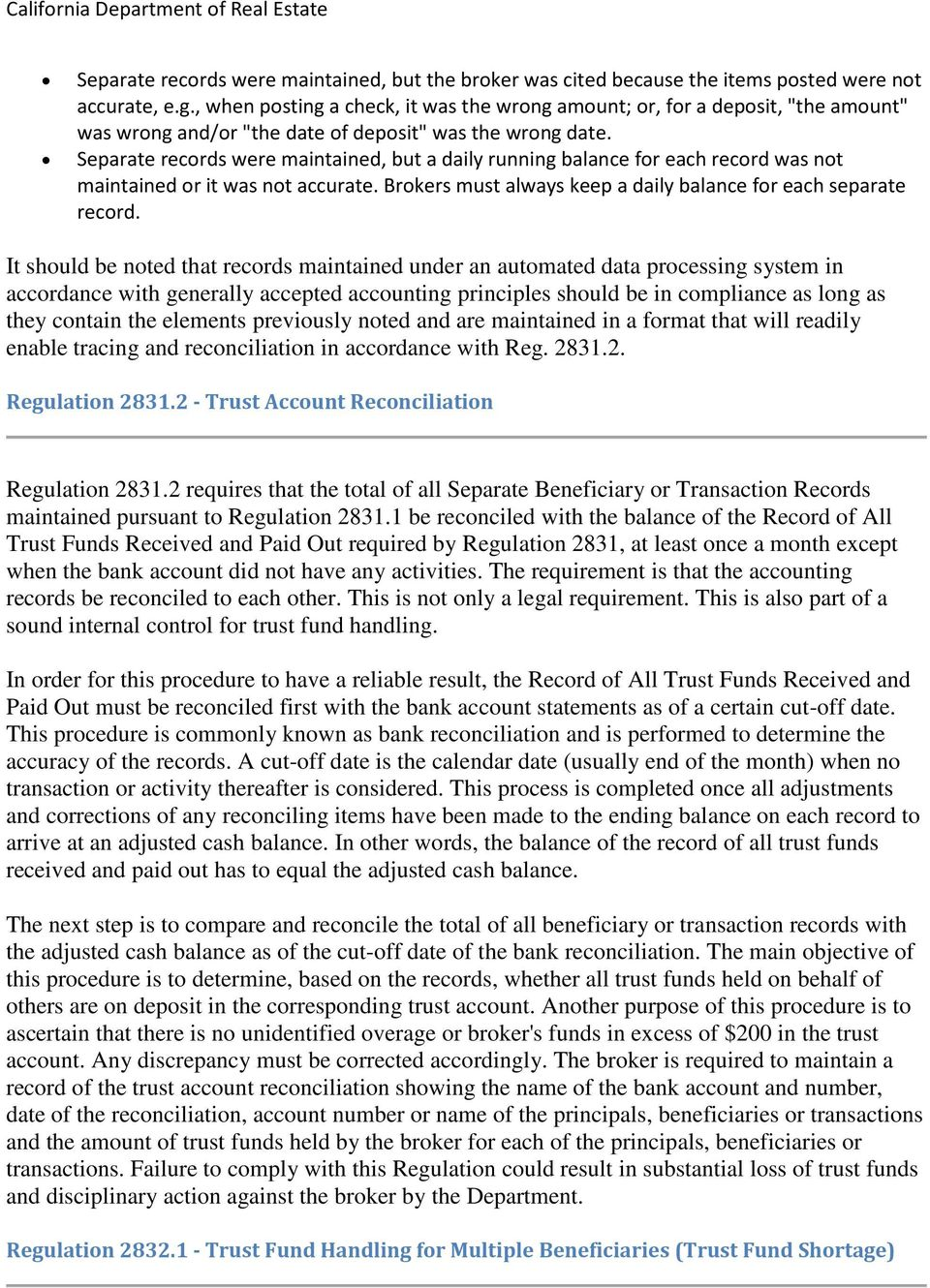 Separate records were maintained, but a daily running balance for each record was not maintained or it was not accurate. Brokers must always keep a daily balance for each separate record.