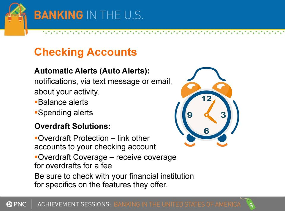 Balance alerts Spending alerts Overdraft Solutions: Overdraft Protection link other accounts to