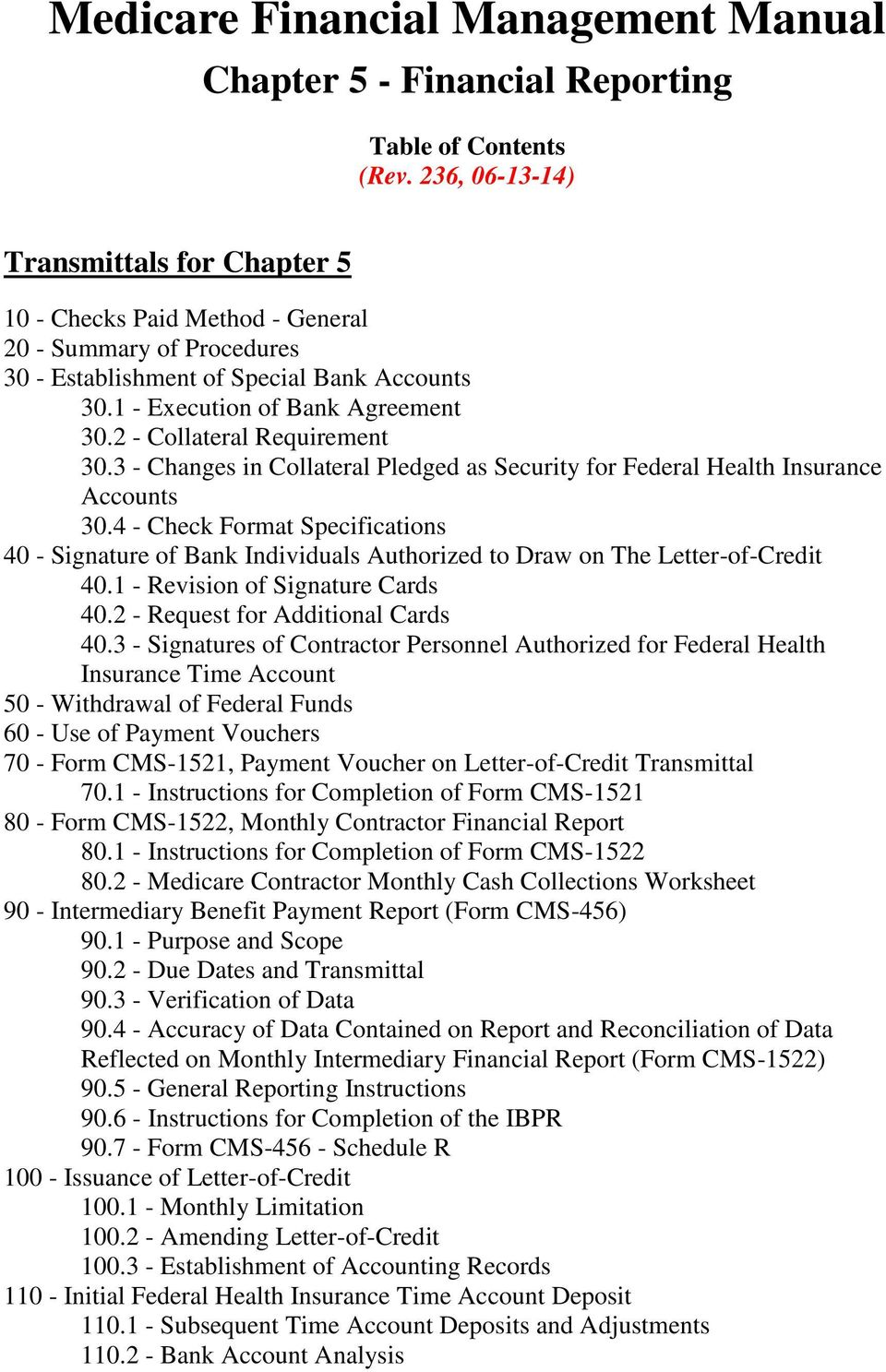 2 - Collateral Requirement 30.3 - Changes in Collateral Pledged as Security for Federal Health Insurance Accounts 30.