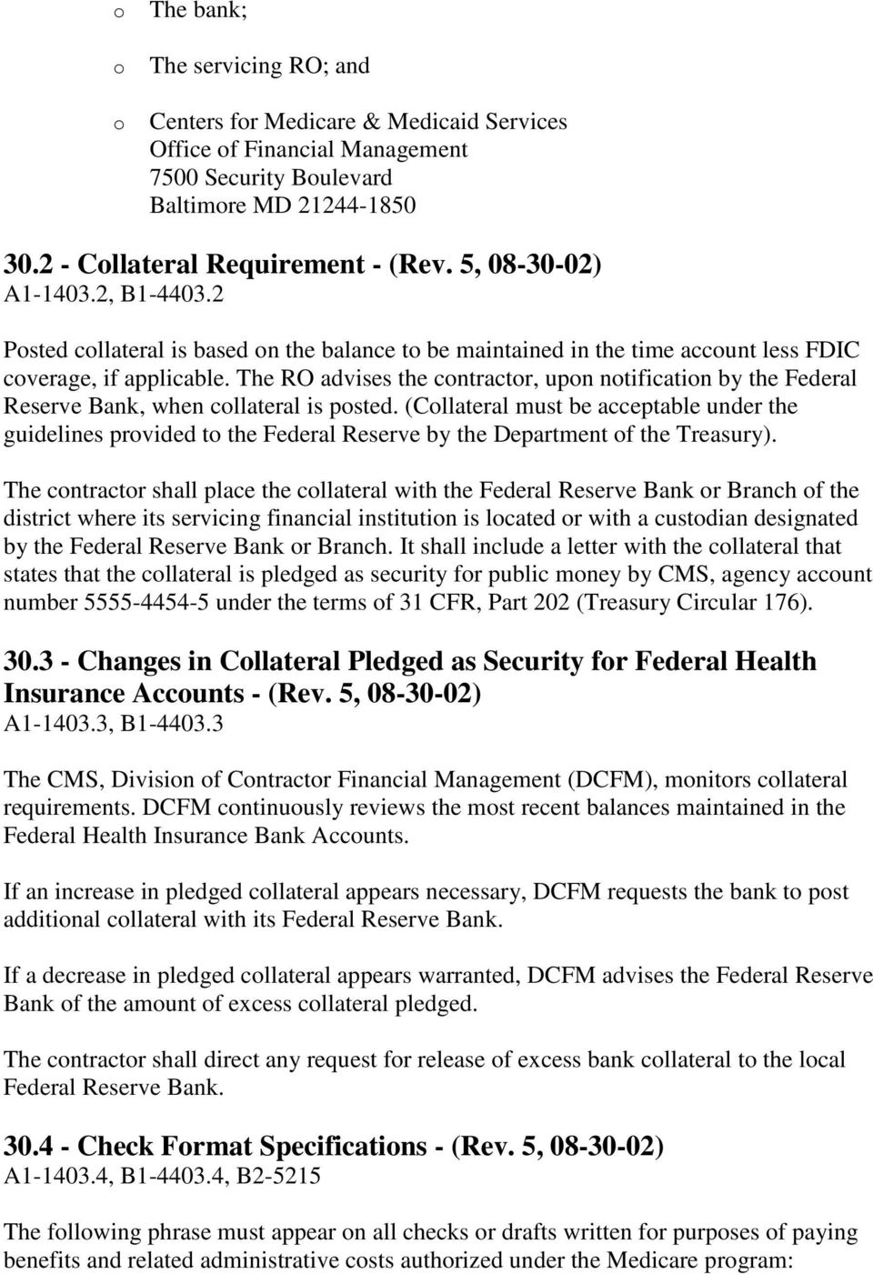 The RO advises the contractor, upon notification by the Federal Reserve Bank, when collateral is posted.